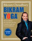 Bikram Yoga: The Guru Behind Hot Yoga Shows the Way to Radiant Health and Personal Fulfillment Cover Image