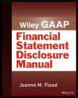 Wiley Gaap: Financial Statement Disclosure Manual (Wiley Regulatory Reporting) Cover Image