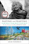 Fasting and Feasting: The Life of Visionary Food Writer Patience Gray Cover Image