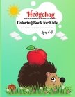 Hedgehog Coloring Book for Kids: Perfect and Cute Hedgehog Coloring Book for Boys and Girls, Fun Activities for Kids Ages 4-8 Cover Image