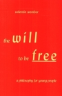 The Will to Be Free: A Philosophy for Young People Cover Image