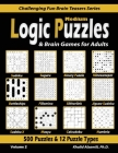 Medium Logic Puzzles & Brain Games for Adults: 500 Puzzles & 12 Puzzle Types (Sudoku, Fillomino, Battleships, Calcudoku, Binary Puzzle, Slitherlink, S Cover Image