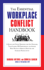 The Essential Workplace Conflict Handbook: A Quick and Handy Resource for Any Manager, Team Leader, HR Professional, or Anyone Who Wants to Resolve Di Cover Image