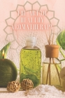 The Art of Healthy Aromatherapy: Powerful book where you will learn EVERYTHING about the world of AROMATHERAPY! Cover Image