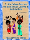 3 Little Hebrew Boys and the Big Bad Wolf Coloring and Activity Book: Advanced Writers' Edition Cover Image