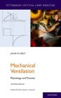 Mechanical Ventilation: Physiology and Practice (Pittsburgh Critical Care Medicine) Cover Image