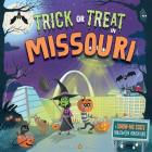 Trick or Treat in Missouri: A Show-Me State Halloween Adventure Cover Image