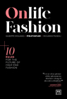 Onlife Fashion: 10 Rules for the Future of High-End Fashion Cover Image