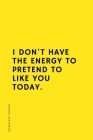 INTROVERT POWER I don't have the energy to pretend to like you today: The secret strengths of INFJ personality Dot Grid Composition Notebook with Funn Cover Image