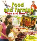 Food and Farming Then and Now (From Olden Days to Modern Ways in Your Community) Cover Image