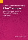 Teacher's Manual to accompany Bible Translation: An Introductory Course in Translation Principles, Fourth Edition Cover Image