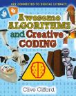 Awesome Algorithms and Creative Coding (Get Connected to Digital Literacy) Cover Image