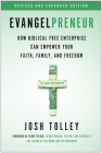 Evangelpreneur, Revised and Expanded Edition: How Biblical Free Enterprise Can Empower Your Faith, Family, and Freedom Cover Image