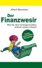 Der Finanzwesir 2.0 - Was Sie über Vermögensaufbau wirklich wissen müssen. Intelligent Geld anlegen und finanzielle Freiheit erlangen mit ETF und Inde Cover Image