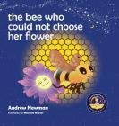 The Bee Who Could Not Choose Her Flower: Teaching kids the valuable lesson of making choices Cover Image