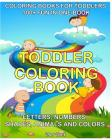 Coloring Book For Toddler: 100+ IN ONE BOOK Fun with Letters, Numbers, Shapes, Animals, and Colors An Educational Baby Activity Book with Fun (To Cover Image