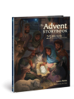 The Advent Storybook: 25 Bible Stories Showing Why Jesus Came Cover Image