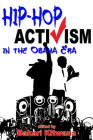 Hip-Hop Activism in the Obama Era Cover Image