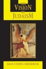 The Vision of Judaism: Wrestling with God (Visions of Reality) Cover Image