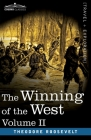 The Winning of the West, Vol. II (in four volumes): From the Alleghanies to the Mississippi, 1777-1783 Cover Image