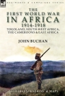 The First World War in Africa 1914-1918: Togoland, South-West Africa, the Cameroons & East Africa Cover Image