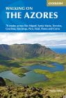 Walking on the Azores: 70 Routes across Sao Miguel, Santa Maria, Terceria, Graciosa, Sao Jorge, Pico, Faial, Flores and Corvo Cover Image