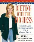 Dieting With the Duchess: Secrets and Sensible Advice for a Great Body Cover Image