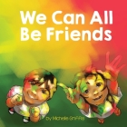 We Can All Be Friends Cover Image
