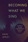 Becoming What We Sing: Formation Through Contemporary Worship Music (Calvin Institute of Christian Worship Liturgical Studies) Cover Image