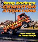 Drag Racing's Exhibition Attractions:  From Rockets to Ramp-Jumps Cover Image