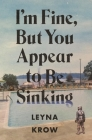 I'm Fine, But You Appear to Be Sinking Cover Image