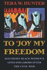 To 'joy My Freedom: Southern Black Women's Lives and Labors After the Civil War Cover Image