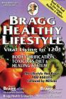 Bragg Healthy Lifestyle: Vital Living to 120! Cover Image