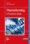 Thermoforming 2e: A Practical Guide Cover Image