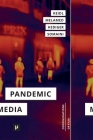 Pandemic Media: Preliminary Notes Toward an Inventory Cover Image