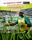 Producing Fruits (Technology of Farming) Cover Image