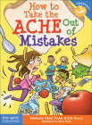 How to Take the ACHE Out of Mistakes (Laugh & Learn®) Cover Image