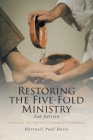 Restoring the Five-Fold Ministry: Avoiding the Pastoral Supremacy Syndrome Cover Image