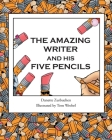 The Amazing Writer and His Five Pencils Cover Image