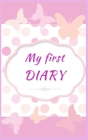 My first diary: Colored pages for Girls on a beautiful Pink Flower and Butterflies pattern Ι Perfect for Journal, Doodling, Sketc Cover Image