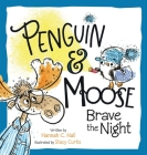 Penguin & Moose Brave the Night Cover Image