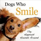Dogs Who Smile: The Happiest Hounds Around Cover Image