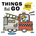 Bath Buddies: Things That Go Cover Image