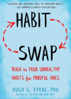 Habit Swap: Trade in Your Unhealthy Habits for Mindful Ones Cover Image