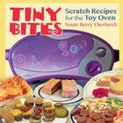 Tiny Bites: Scratch Recipes for the Toy Oven Cover Image