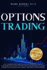 Options Trading: 3 Books in 1 - Get a Monster 5% a Month with Low Starting Capital, Low Risks and Without Feeling Sick To your Stomach Cover Image