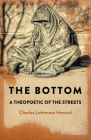 The Bottom: A Theopoetic of the Streets Cover Image