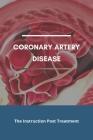 Coronary Artery Disease: The Instruction Post Treatment: Atherosclerosis Diagnosis Cover Image