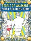 People of Walmart.com Adult Coloring Book: Rolling Back Dignity Cover Image