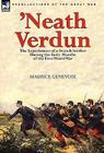 'Neath Verdun: the Experiences of a French Soldier During the Early Months of the First World War Cover Image